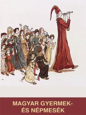 cover image of Magyar gyermek- és népmesék