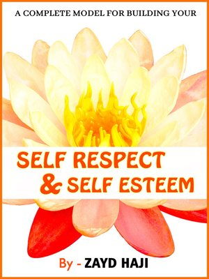 cover image of A Complete Model For Building Your Self Respect And Self Esteem
