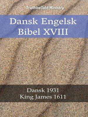 cover image of Dansk Engelsk Bibel XVIII