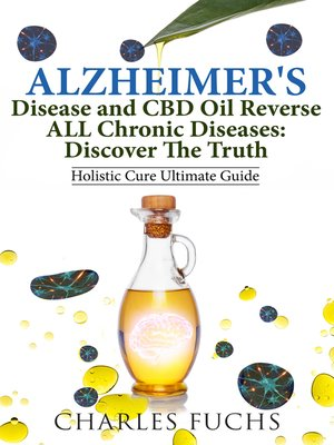 cover image of Alzheimer's Disease and CBD Oil Reverse ALL Chronic DiseasesDiscover The Truth