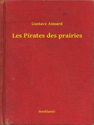 cover image of Les Pirates des prairies