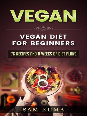 cover image of Vegan Diet Plan for Begineers