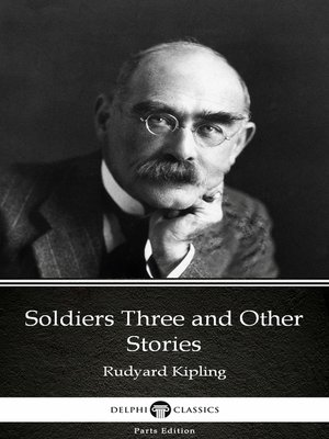 cover image of Soldiers Three and Other Stories by Rudyard Kipling - Delphi Classics