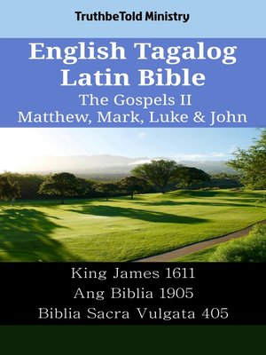 cover image of English Tagalog Latin Bible - The Gospels II - Matthew, Mark, Luke & John