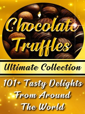 cover image of Chocolate Truffles Recipe Book - Ultimate Collection