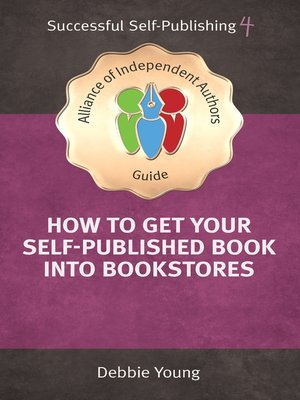 cover image of How to Get Your Self-Published Book Into Bookstores