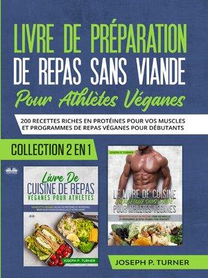 cover image of Livre De Preparation De Repas Sans Viande Pour Athletes Veganes