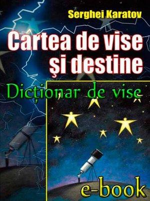 cover image of Dicționar de vise. Cartea de vise și destine
