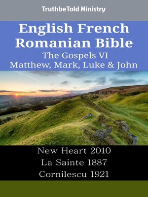 cover image of English French Romanian Bible--The Gospels VI--Matthew, Mark, Luke & John