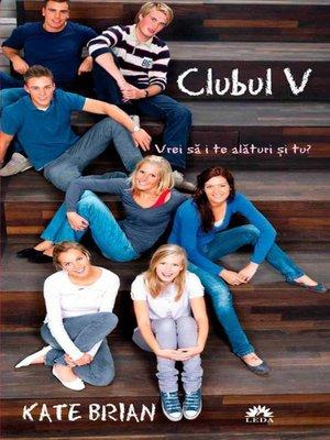 cover image of Clubul V. Vrei să i te alături și tu?