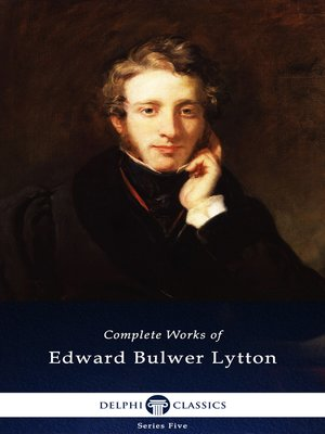 cover image of Delphi Complete Works of Edward Bulwer-Lytton