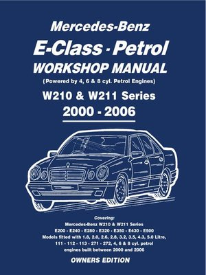 mercedes e class petrol workshop manual w210 w211 series by rh overdrive com mercedes w211 maintenance manual mercedes w211 service manual download