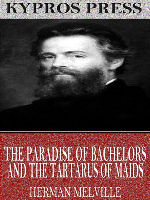 cover image of The Paradise of Bachelors and the Tartarus of Maids