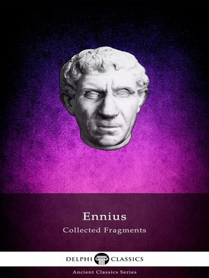 cover image of Delphi Collected Fragments of Ennius (Illustrated)