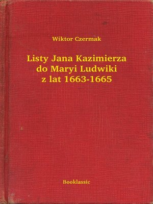 cover image of Listy Jana Kazimierza do Maryi Ludwiki z lat 1663-1665