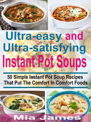 cover image of Ultra-easy and Ultra-satisfying Instant Pot Soups