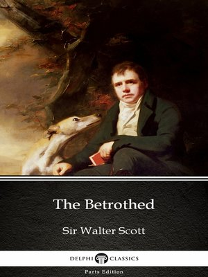 cover image of The Betrothed by Sir Walter Scott (Illustrated)