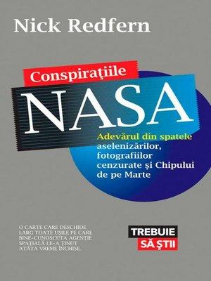 cover image of Conspirațiile NASA. Adevărul din spatele aselenizărilor, fotografiilor cenzurate și Chipului de pe Marte