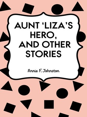 cover image of Aunt 'Liza's Hero, and Other Stories