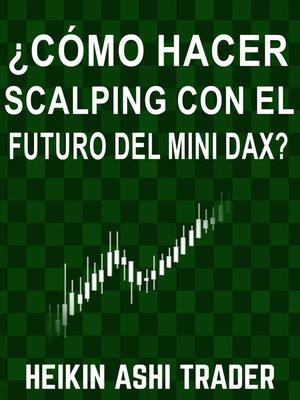 cover image of ¿Cómo hacer scalping con el futuro del mini DAX?