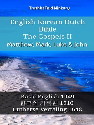 cover image of English Korean Dutch Bible--The Gospels II--Matthew, Mark, Luke & John