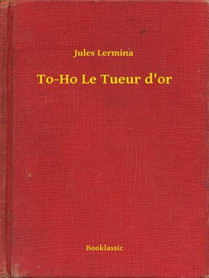 cover image of To-Ho Le Tueur d'or