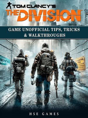 cover image of Tom Clancys The Division Game Unofficial Tips, Tricks & Walkthroughs