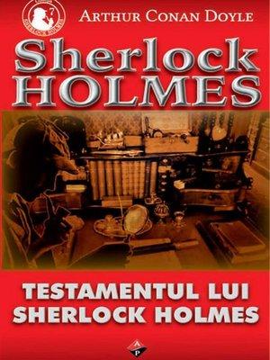 cover image of Testamentul lui Sherlock Holmes