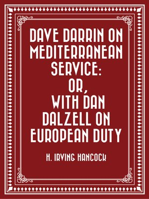 cover image of Dave Darrin on Mediterranean Service: or, With Dan Dalzell on European Duty
