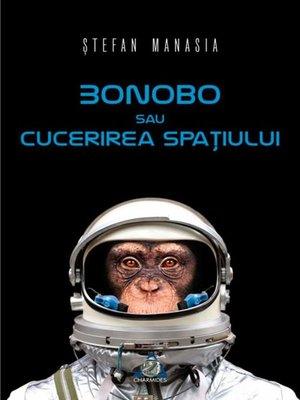 cover image of Bonobo sau cucerirea spațiului