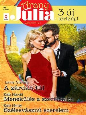 cover image of A zárdán túl; Menekülés a szerelembe; Szélesvásznú szerelem