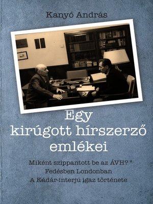 cover image of Egy kirúgott hírszerző emlékei