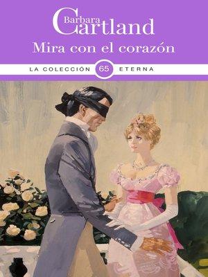 cover image of Mira con el Corazón