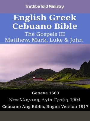 cover image of English Greek Cebuano Bible--The Gospels III--Matthew, Mark, Luke & John