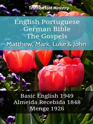cover image of English Portuguese German Bible--The Gospels--Matthew, Mark, Luke & John