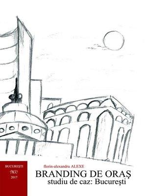 cover image of Branding de oraș - Studiu de caz: București