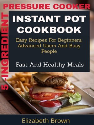 cover image of 5 -Ingredient Pressure Cooker Instant Pot Cookbook