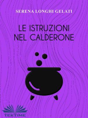 cover image of Le Istruzioni Nel Calderone