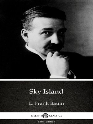 cover image of Sky Island by L. Frank Baum--Delphi Classics (Illustrated)