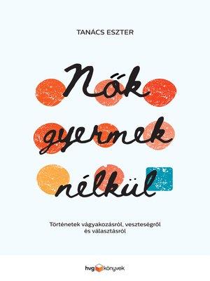 cover image of Nők gyermek nélkül