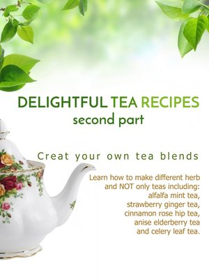 cover image of Delightful Tea Recipes - Second Part