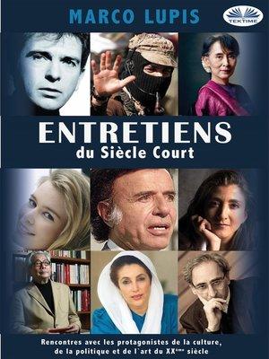 cover image of Entretiens Du Siècle Court