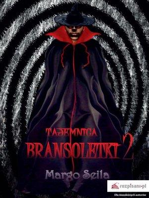 cover image of Tajemnica bransoletki Część 2