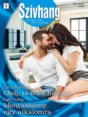 cover image of Ölelj, te édes hazug!; Menyasszony egy alkalomra