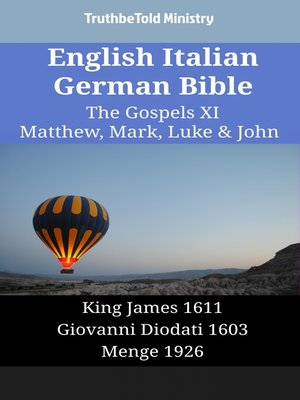 cover image of English Italian German Bible - The Gospels XI - Matthew, Mark, Luke & John