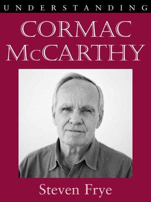 cover image of Understanding Cormac McCarthy