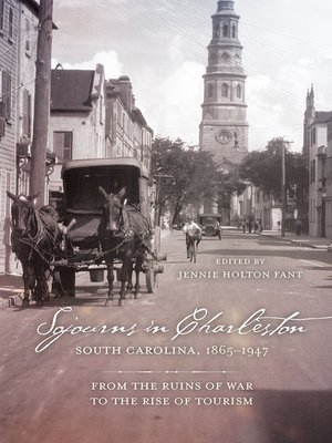 cover image of Sojourns in Charleston, South Carolina, 1865-1947