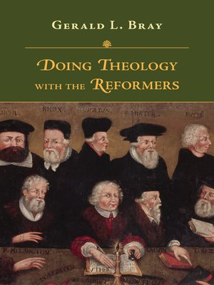 cover image of Doing Theology with the Reformers