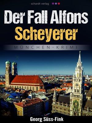 cover image of Der Fall Alfons Scheyerer