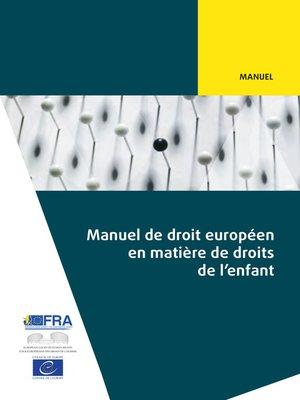 cover image of Manuel de droit européen en matière de droits de l'enfant